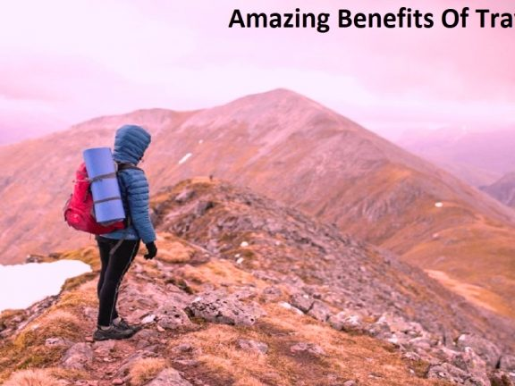 Amazing Benefits Of Traveling