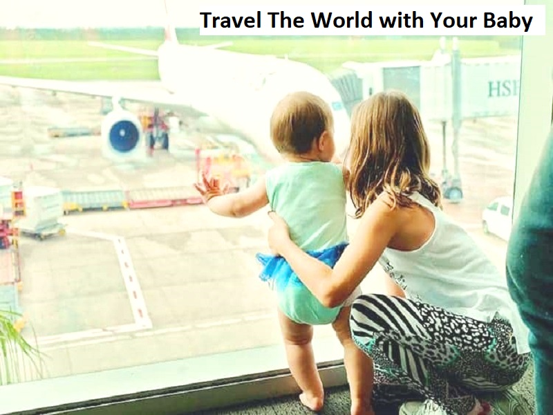 Travel The World with Your Baby