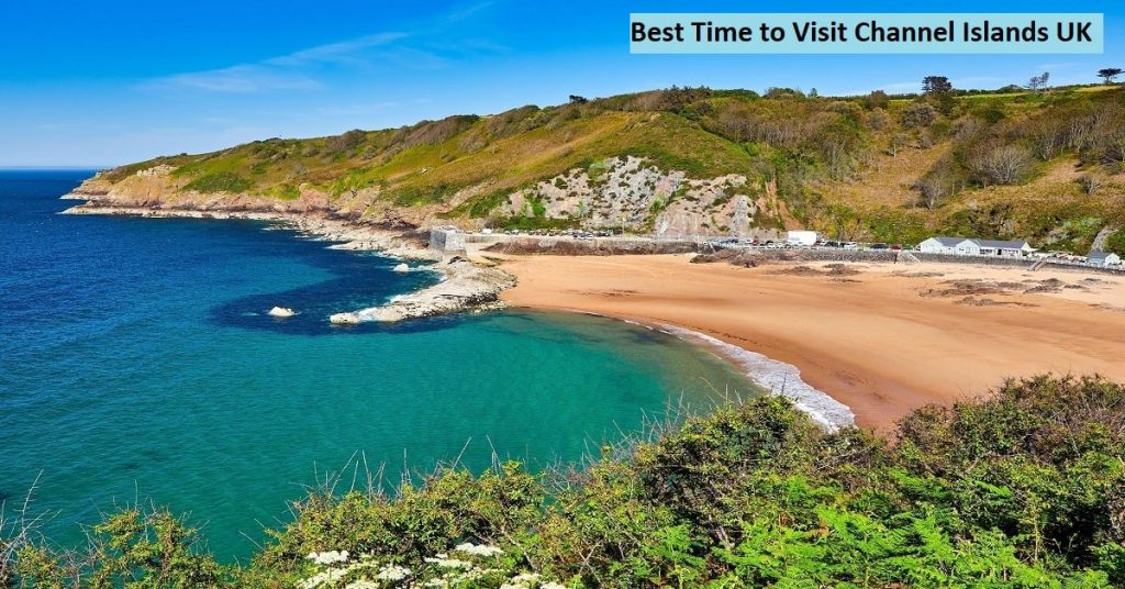 Best Time to Visit Channel Islands UK